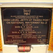Inaugurartion of Low Level Jetty at Pandu Port on 18th April, 2009 & Laying of foundation stone for High Level Jetty at Pandu Port on 19th April, 2009